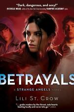 Betrayals (Strange Angels, Book 2) by St. Crow, Lili, Good Book