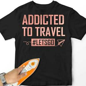 Women Iron-On T-Shirt Transfer Addicted To Travel Lets Go Holiday Gift Design