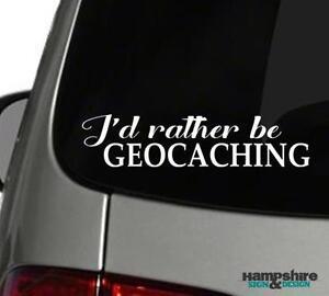 I'd rather be Geocaching Vinyl Car Window Sticker Decal