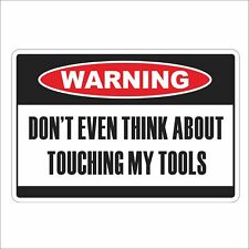 3M Graphics DON'T TOUCH MY TOOLS Warning Sign Vinyl Wall Helmet Decal Sticker