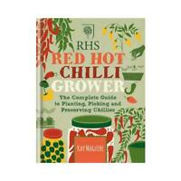 RHS Red Hot Chilli Grower by Kay Maguire (author)