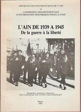 HIST. L'Ain de 1939 à 1945. De la guerre à la liberté/ Cattin & Dusonchet. ENVOI