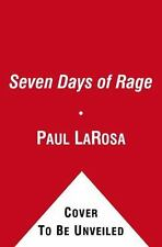 Seven Days of Rage: The Deadly Crime Spree of the Craigslist Killer by Paul LaRo