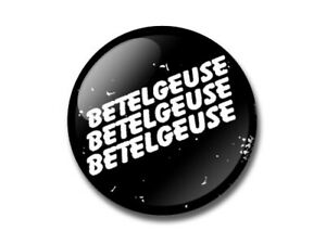 BEETLEJUICE 25, 38, 59mm badge, magnet, bottle opener, pocket mirror halloween