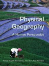 Physical Geography: A Human Perspective [Hodder Arnold Publication] by Huggett,