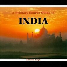 A Primary Source Guide to India (Countries of the World: A Primary Source Journe