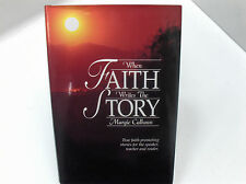 WHEN FAITH WRITES THE STORY Faith Promoting Stories for Speakers Teachers Mormon