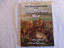 THE ILLUSTRATED GUIDE TO THE ANGLO ZULU WAR JOHN LABAND AND PAUL THOMPSON 1ST