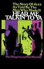 Hear Me Talkin' to Ya: The Story of Jazz As Told by the Men Who Made It Shapiro