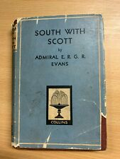 """VINTAGE """"SOUTH WITH SCOTT"""" BY ADMIRAL EVANS ILLUSTRATED SMALL HARDBACK BOOK (P3)"""