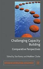 Challenging Capacity Building: Comparative Perspectives (Rethinking Internationa