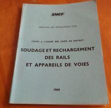 SNCF - SOUDAGE ET RECHARGEMENT DES RAILS - COURS USAGE  CHEFS DE DISTRICT - 1969