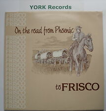 FRISCO - On The Road From Phoenix To Frisco *SIGNED* - Excellent Con LP Record