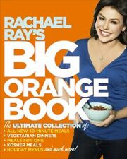 Rachael Rays Big Orange Book: Her Biggest Ever Collection of All-New 30-Minute