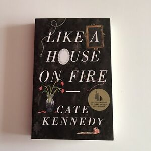 Like A House On Fire by Cate Kennedy (Paperback, 2012) Like-New
