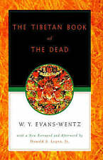 The Tibetan Book of the Dead: Or The After-Death Experiences on the Bardo Plane,
