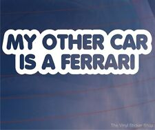 MON autre voiture est un FERRARI drôles de voitures de sport/fenêtre/pare-chocs vinyle Sticker/autocollant