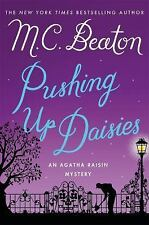 Agatha Raisin Mysteries: Pushing up Daisies : An Agatha Raisin Mystery 27 by M.