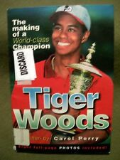 The Making of a World-Class Champion Tiger Woods by Carol Perry (1997, Pbk)