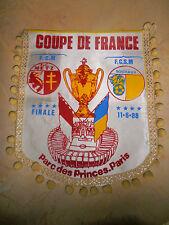 FANION FOOTBALL COUPE DE FRANCE FCSM SOCHAUX - METZ 1988 ( ref 12 )