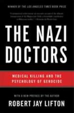 The Nazi Doctors: Medical Killing and the Psychology of Genocide Lifton, Robert