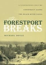 The Forestport Breaks: A Nineteenth Century Conspiracy Along The Black River ...