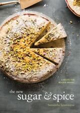 The New Sugar and Spice : A Recipe for Bolder Baking by Samantha Seneviratne...