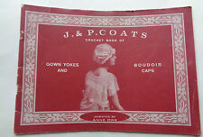 1916 J & P Coats Crochet Book Gown Yokes and Boudoir Caps Designed by Anne Orr