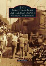 Pennsylvania Main Line Railroad Stations : Philadelphia to Harrisburg, Paperb...