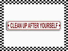 (SA-1076) Clean Up After Yourself Street Sign 3×18 Metal Plaque