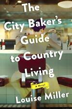 THE CITY BAKER'S GUIDE TO COUNTRY LIVING - MILLER, LOUISE - NEW HARDCOVER BOOK