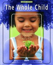 The Whole Child: Development Education for the Early Years (8th Edition) by Weis
