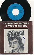 """MICHEL SARDOU 45 TOURS 7"""" HOLLANDE LE TEMPS DES COLONIES"""