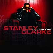 1, 2, To the Bass, Stanley Clarke - (Compact Disc)