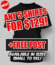 Any 5 Printed Shirts for $129 with FREE POSTAGE!
