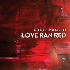 Love Ran Red - Chris Tomlin (CD, 2014, Six Steps Records) - FREE SHIPPING