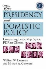 The Presidency and Domestic Policy : Comparing Leadership Styles, FDR to...