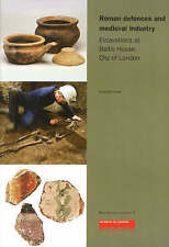 Roman Defences and Medieval Industry: Excavations at Baltic House,-ExLibrary