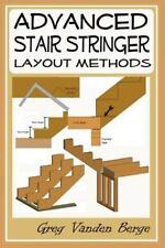 Advanced Stair Stringer Layout Methods by Greg Vanden Berge (2012, Paperback)