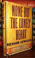 Llewellyn, Richard NONE BUT THE LONELY HEART  1st Edition 1st Printing