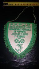 FANION FFPJP CHAMPIONNAT FRANCE LOIRE1985 SAINT ETIENNE  Bel état