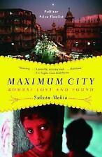 Maximum City : Bombay Lost and Found by Suketu Mehta (2005, Paperback)