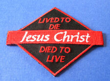 LIVED TO DIE JESUS CHRIST DIED TO LIVE CHRISTIAN RELIGIOUS BIKER IRON ON PATCH