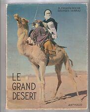 Le grand désert  Roger Frison-Roche & Georges Tairraz  1950