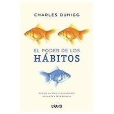 El Poder de Los Habitos by Charles Duhigg (2012, Paperback)
