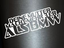 1 x 2 Plott Aufkleber Deine Mutter Macht Mehr 3er Als BMW Sticker E36 E46 Fun