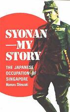 Syonan, My Story by Mamoru Shinozaki - Japanese Occupation of Singapore