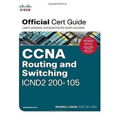 CCNA Routing and Switching ICND2 200-105 Official Cert Guide by Wendell Odom ...