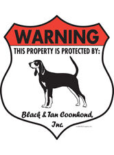 Warning! Black and Tan Coonhound - Property Protected Aluminum Dog Sign