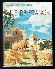 Ile de France - Bernard Champigneulle - Arthaud - 1956